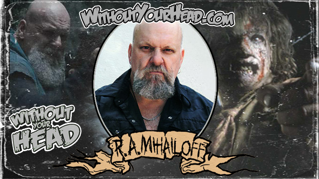 R.A. Mihailoff of Leatherface - Without Your Head R.a. Mihailoff